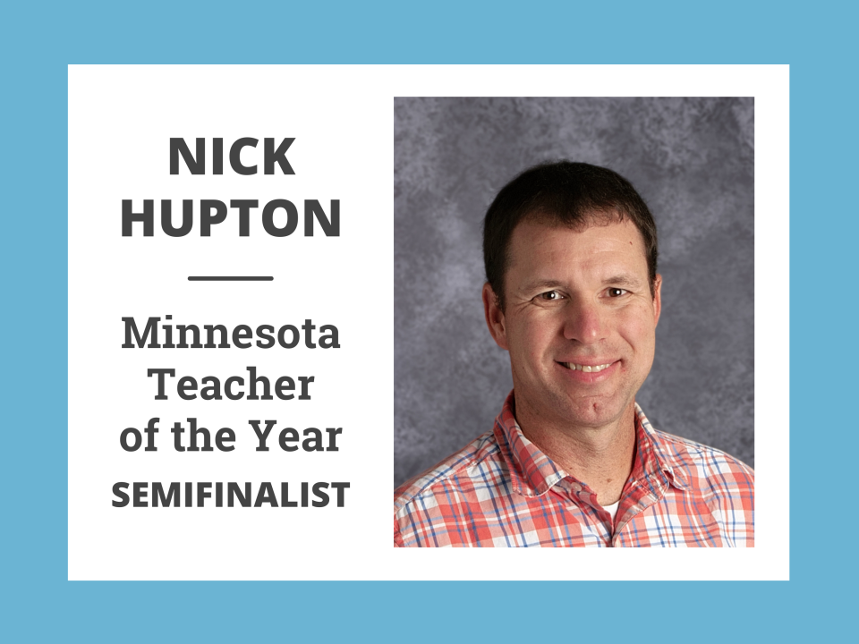 Nick Hupton - MN Teacher of the Year Semifinalist